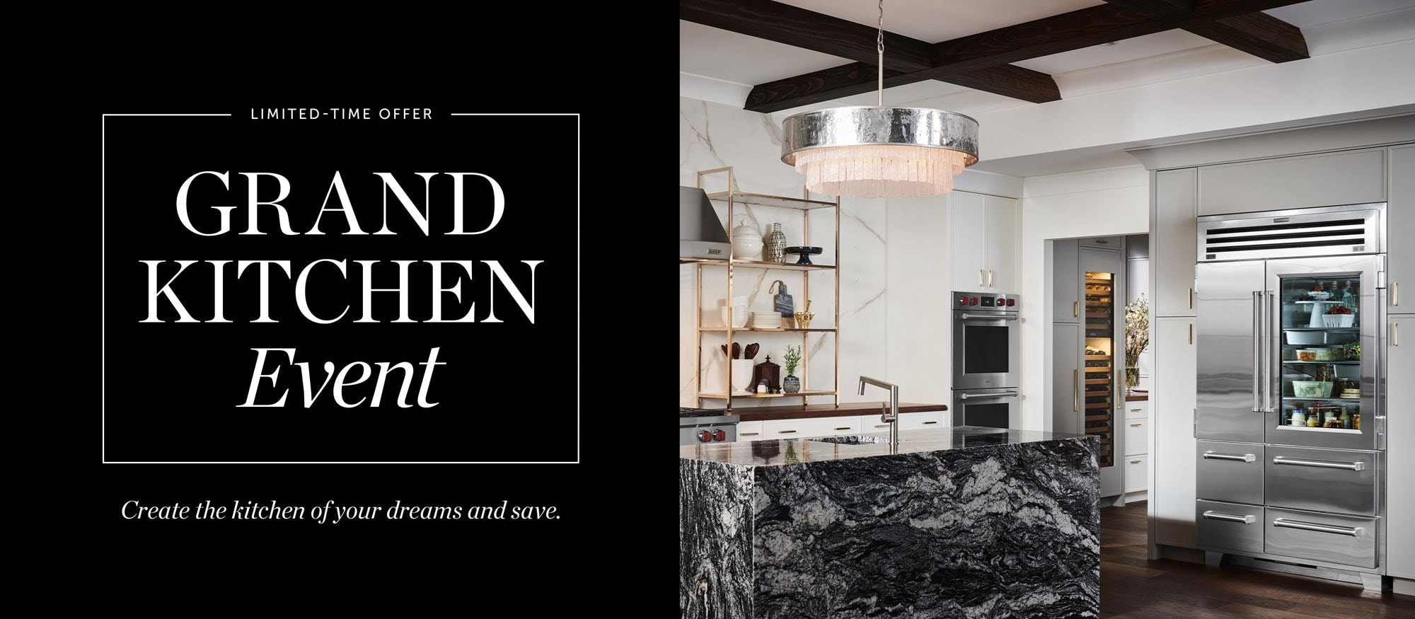 The Sub-Zero, Wolf, and Cove Grand Kitchen Event. Create the kitchen of your dreams and save.